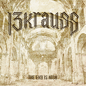 13KRAUSS - The End is Nigh