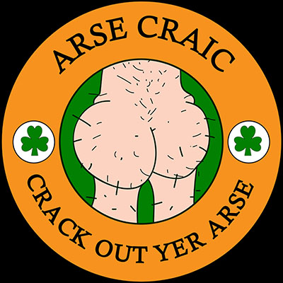 Arse Craic - Crack Out Yer Arse
