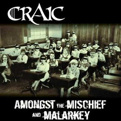 Craic - Amongst the Mischief and Malarkey