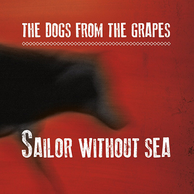 Dogs from the Grapes - Sailor without sea